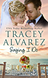 Saying I Do: A Small Town Romance (Stewart Island Series Book 8)
