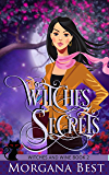 Witches' Secrets: Cozy Mystery (Witches and Wine Book 2)
