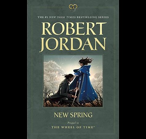 Amazon Com New Spring The Novel Wheel Of Time Other Book 0 Ebook Jordan Robert Kindle Store