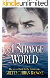 A STRANGE WORLD : A Biographical Novel (Book 2 in The Lord Byron Series)