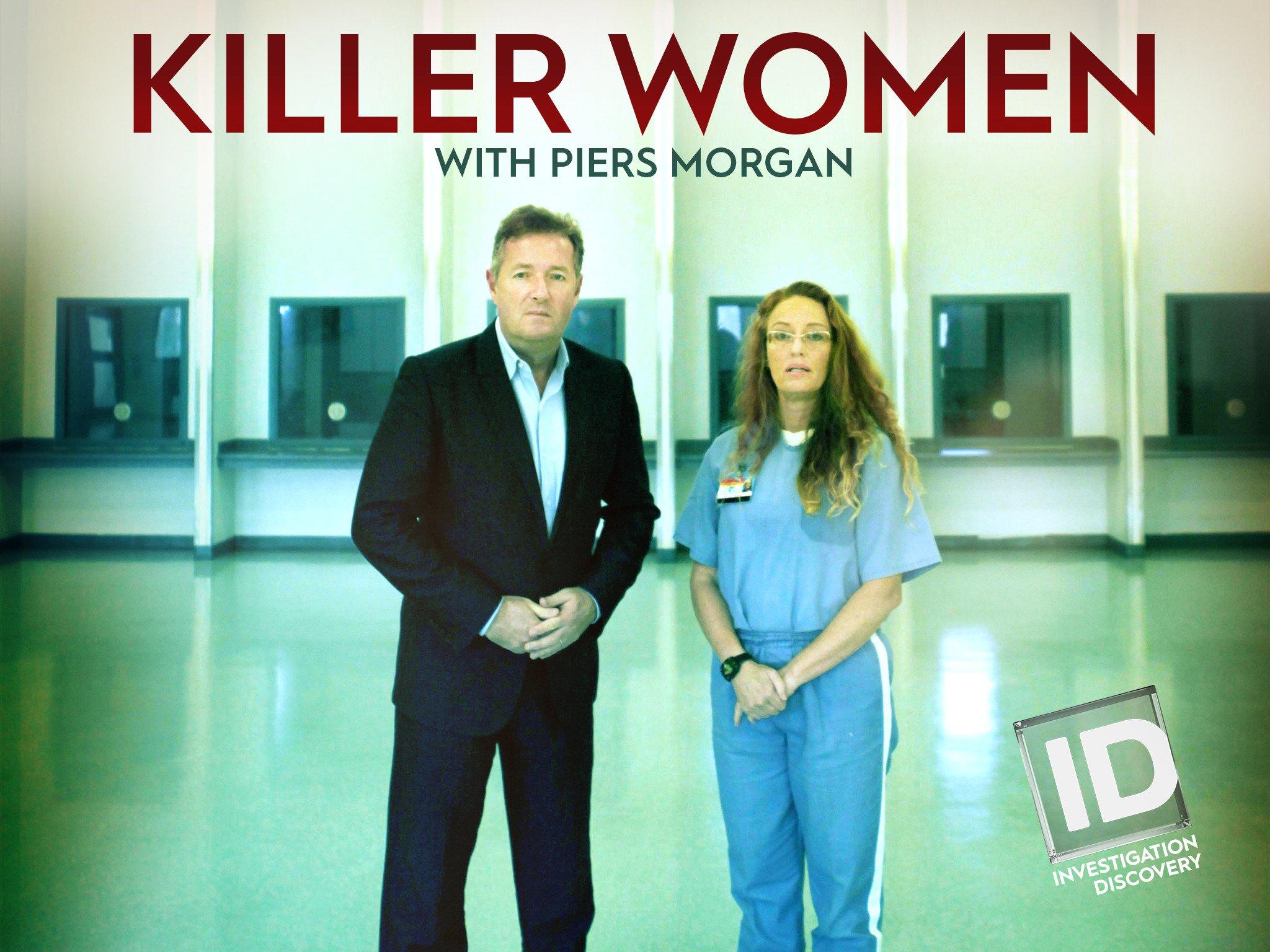 Amazon com: Watch Killer Women with Piers Morgan Season 2 | Prime Video