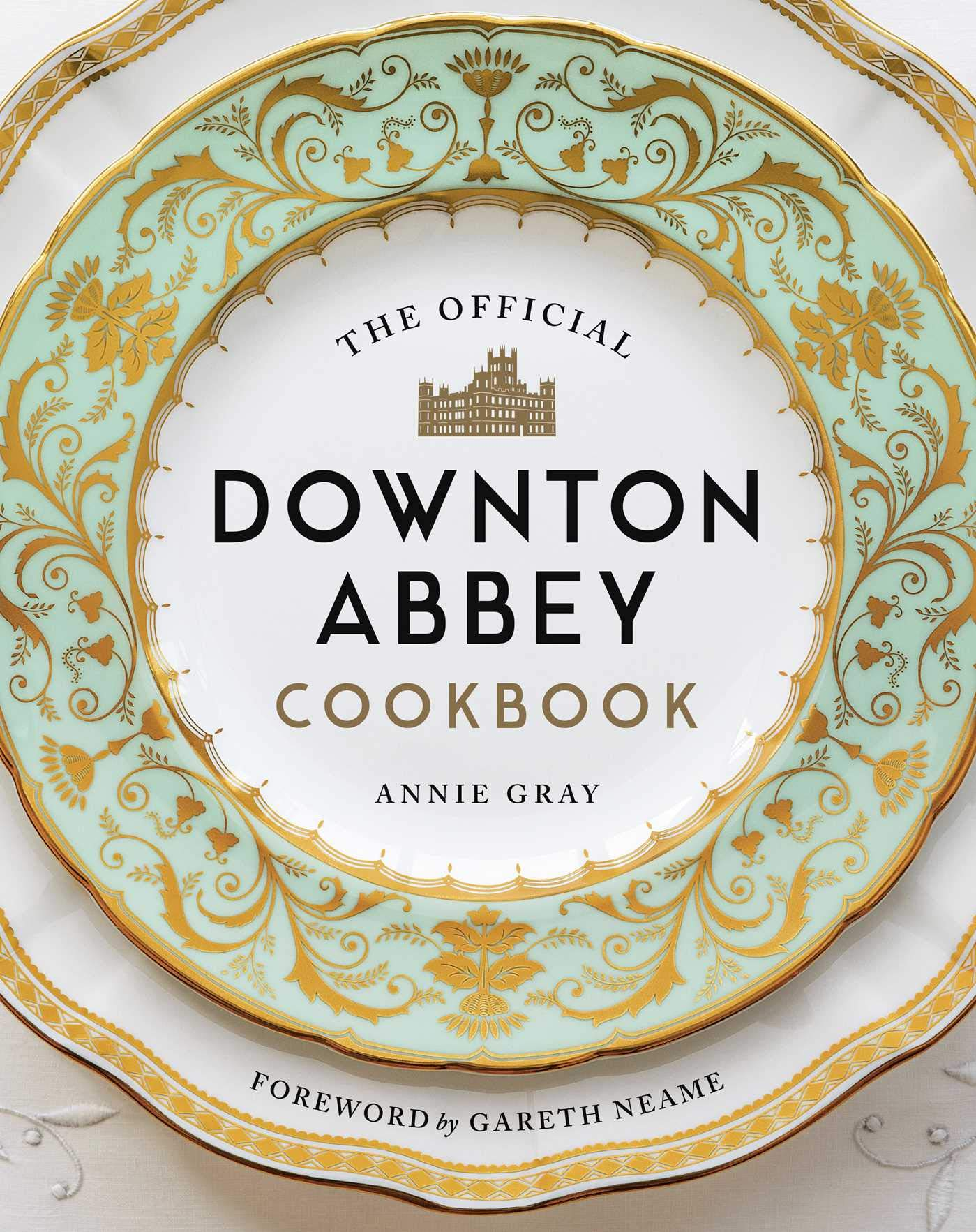 The Official Downton Abbey Cookbook by Weldon Owen