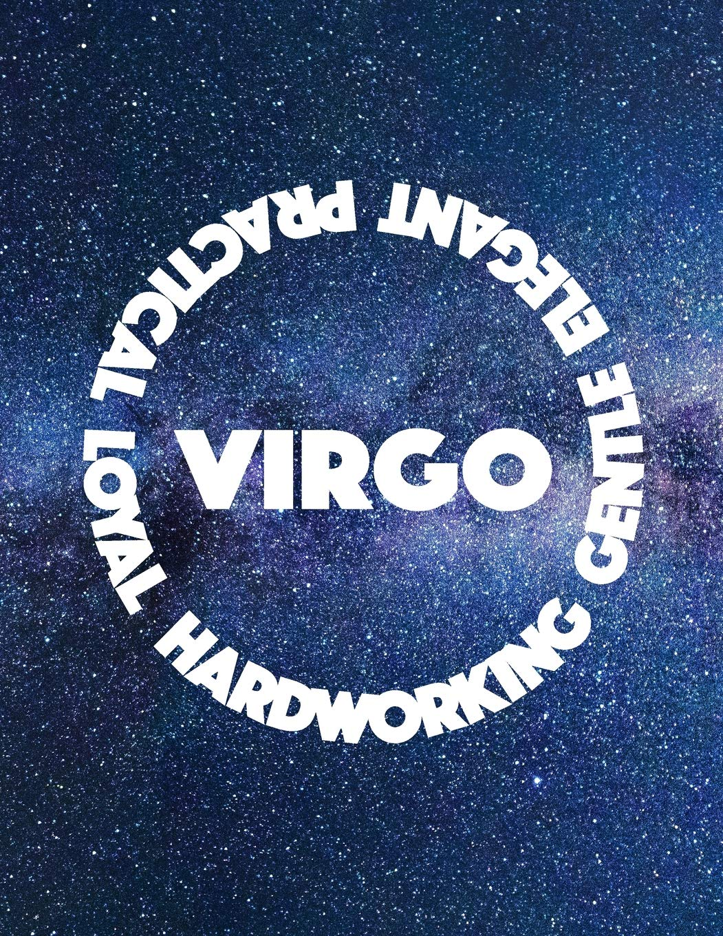 VIRGO HARDWORKING GENTLE ELEGANT PRACTICAL LOYAL: 8 5x11