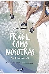 Frágil como nosotras: Fuerte como la amistad (Spanish Edition) Kindle Edition