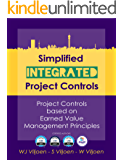 Simplified Integrated Project Controls: Project Controls Based On Earned Value Management Principles