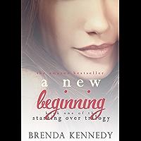 A New Beginning (Starting Over Trilogy Book 1)
