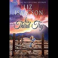 His Third Try: A Hammond Family Farm Novel (Ivory Peaks Romance Book 3)