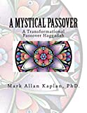 A Mystical Passover: A Transformational Passover Haggadah