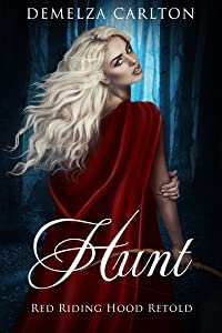 Hunt: Red Riding Hood Retold (Romance a Medieval Fairytale series Book 15)