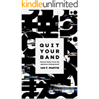 Quit Your Band! Musical Notes from the Japanese Underground book cover