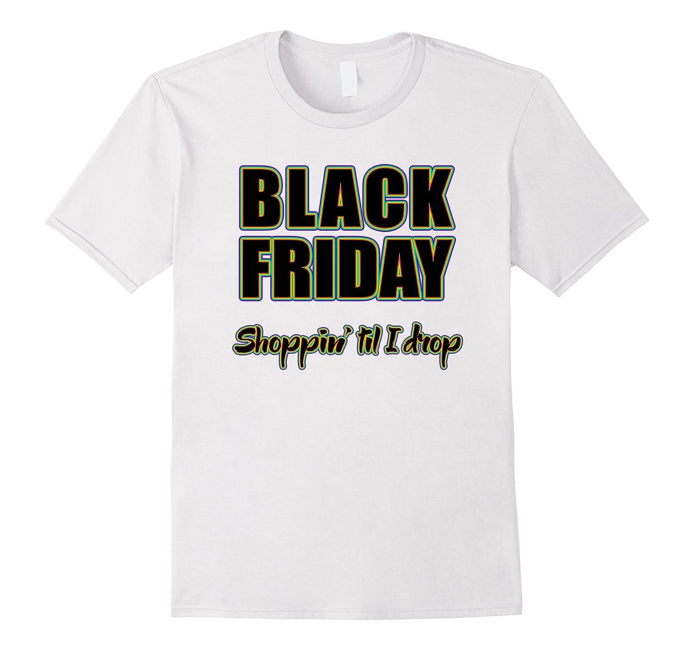 Black Friday Shoppin' Til I Drop Doorbuster Sale Day T-Shirt-CL