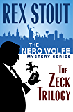 The Nero Wolfe Mystery Series: The Zeck Trilogy: And Be a Villain, The Second Confession, In the Best Families