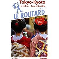 Guide du Routard Tokyo, Kyoto et environs 2019: +Osaka, Hiroshima, et les villes impériales (Japon pas cher !)