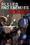 Allies and Enemies: Rogues, Book 2 (Allies and Enemies Series)