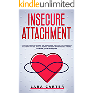 INSECURE ATTACHMENT: Overcome anxious attachment and abandonment fear when you are insecure in love and you feel…