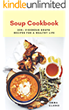 Soup Cookbook: 200+ Vigorous Soups Recipes for a Healthy Life (Easy Meal Book 46)