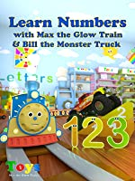Learn Numbers with Max the Glow Train and Bill the Monster Truck - TOYS [OV]
