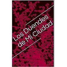 Los Duendes de Mi Ciudad (Spanish Edition) Oct 1, 2013