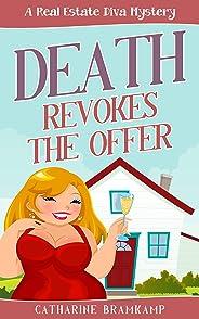 Death Revokes the Offer: Killer views/dead body in kitchen/make offer (The Real Estate Diva Mysteries Book 1) (English Editio