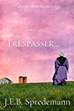 The Trespasser (Amish Country Brides)