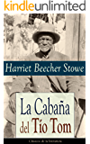 La Cabaña del Tío Tom: Clásicos de la literatura