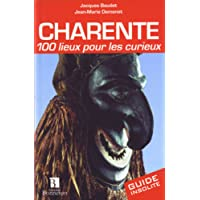 Charente : 100 lieux pour les curieux