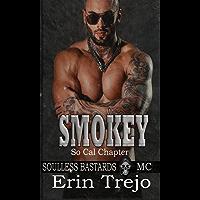 Smokey: Soulless Bastards MC So Cal (Soulless Bastards MC So Cal  Book 1)
