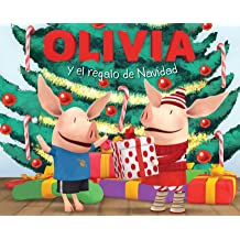 OLIVIA y el regalo de Navidad (Olivia and the Christmas Present) (Olivia TV Tie-in) (Spanish Edition) Oct 2, 2012