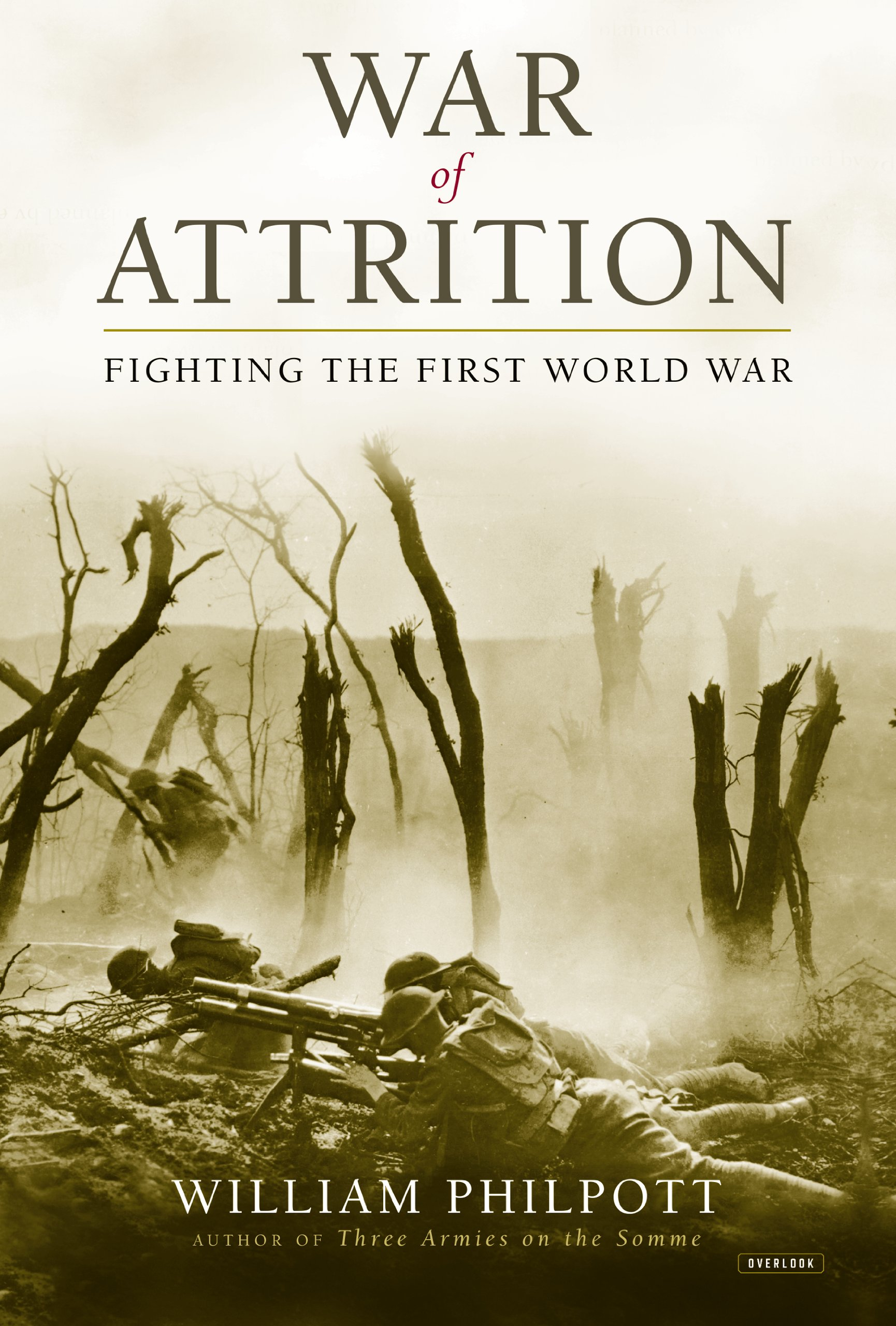 Read Online War of Attrition: Fighting the First World War PDF