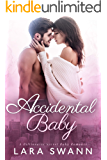 Accidental Baby: A Billionaire Secret Baby Romance (English Edition)