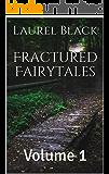 Fractured Fairytales: Volume 1
