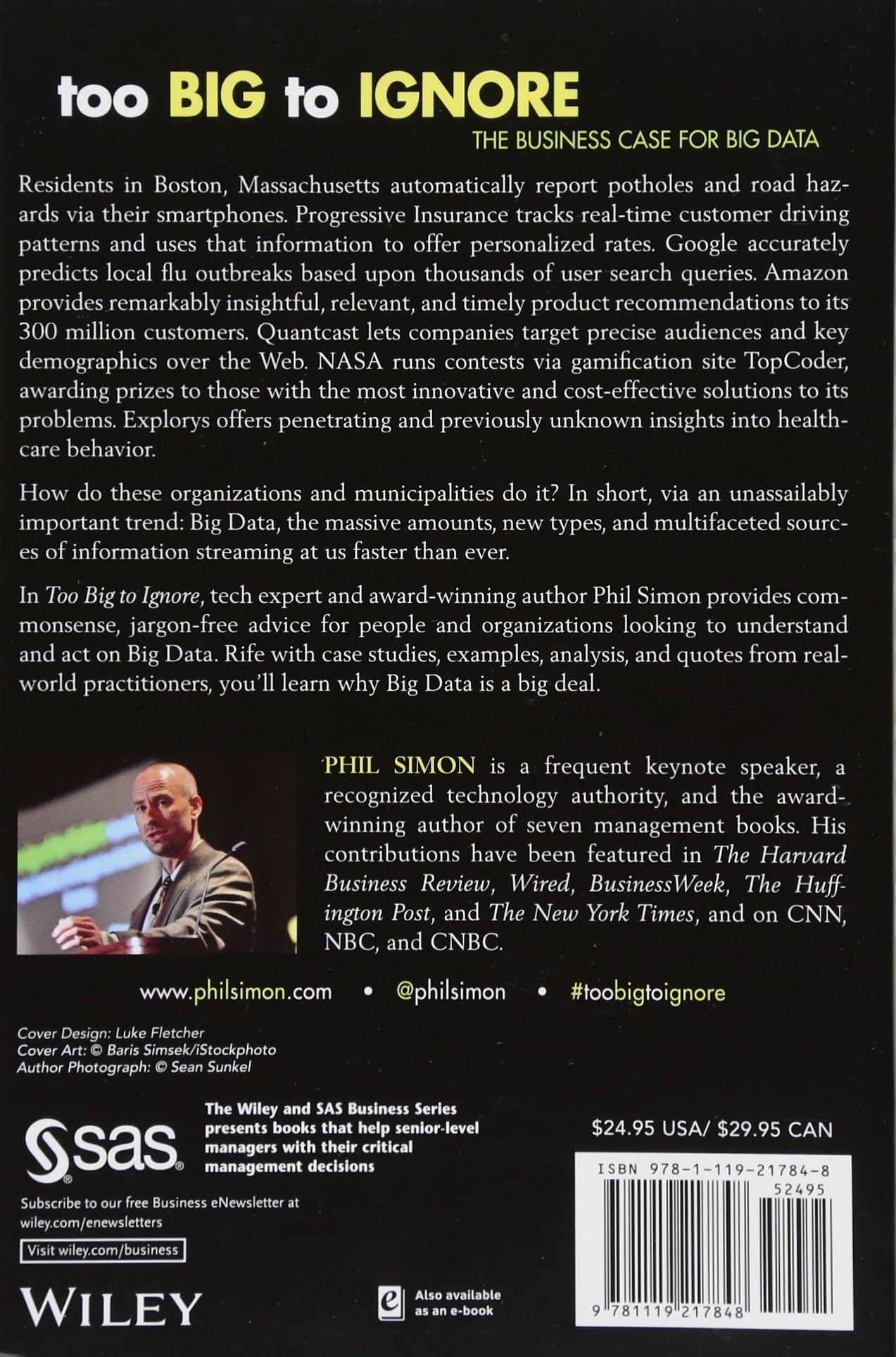 Too Big to Ignore: The Business Case for Big Data Wiley and SAS Business Series: Amazon.es: Phil Simon: Libros en idiomas extranjeros