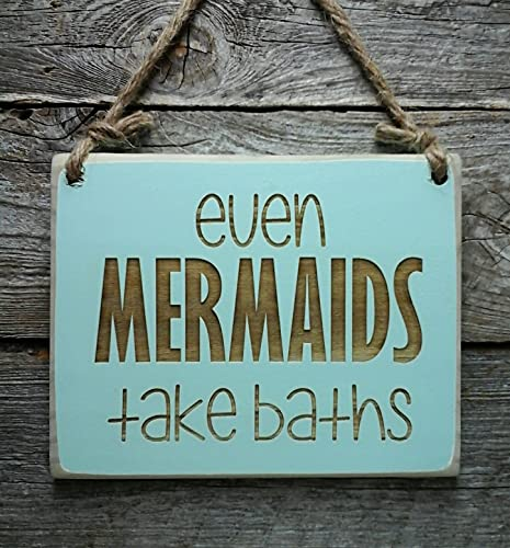 Even Mermaids Take Baths   Small Hanging Sign   Bathroom Sign   Little  Mermaid Decor