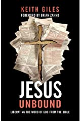 Jesus Unbound: Liberating the Word of God from the Bible Kindle Edition