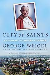 City of Saints: A Pilgrimage to John Paul II's Kraków Kindle Edition