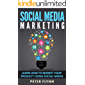 Social Media Marketing : Learn How To Market Your Products Using Social Media