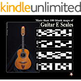 +100 Blank Maps of Guitar E Scales: Easy way to learn and follow scales for guitar players