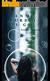 En la burbuja de Gala (Historias de barrio nº 1) (Spanish Edition)