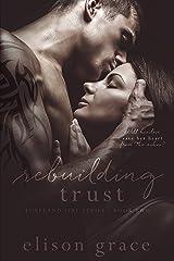 Rebuilding Trust (Loveland Fire Series Book 2) Kindle Edition