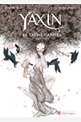 Yaxin Canto T01: Le Faune Gabriel (Yaxin Canto (1)) (French Edition) Hardcover