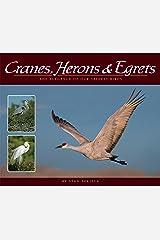 Cranes, Herons & Egrets: The Elegance of Our Tallest Birds (Wildlife Appreciation) Kindle Edition