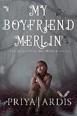 My Boyfriend Merlin (My Merlin Series Book 1) Kindle Edition