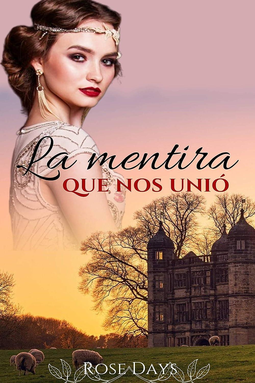 La mentira que nos unió eBook: Days, Rose: Amazon.es: Tienda Kindle