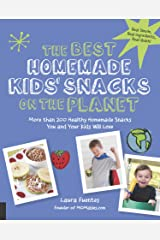 The Best Homemade Kids' Snacks on the Planet (Best on the Planet) Kindle Edition