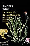 The Invention Of Nature. Alexander Von Humboldt's New