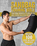 Sandbag Training Bible: Functional Workouts to Tone, Sculpt and Strengthen Your Entire Body