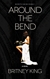 Around The Bend: A Novel