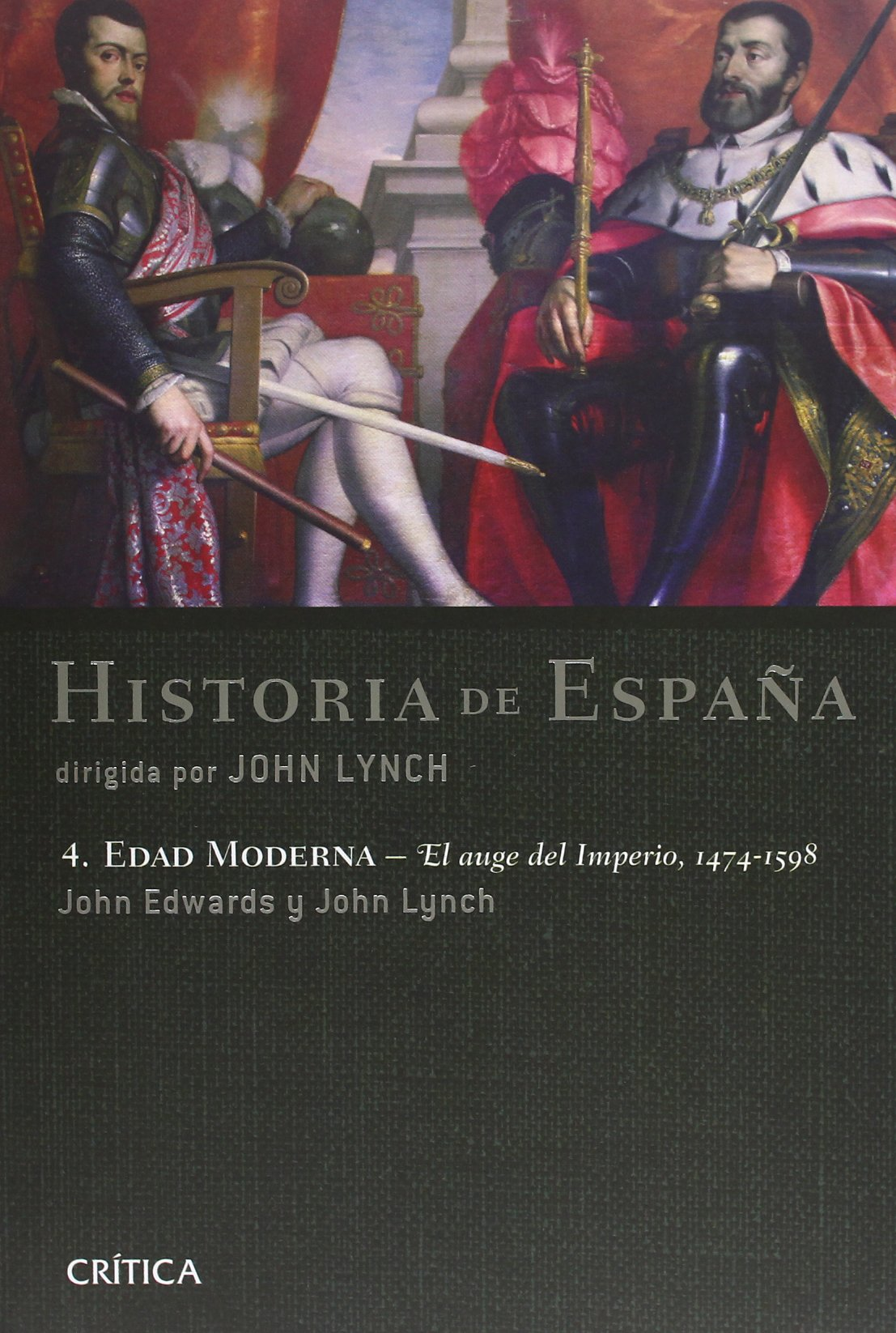 Edad Moderna: el auge del Imperio, 1474-1598: Historia de España, vol. 4 Serie Mayor: Amazon.es: Edwards, John, Lynch, John: Libros