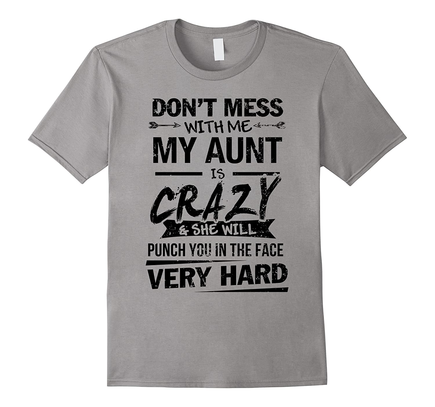 bc0bd8e4b2 DON'T MESS WITH ME MY AUNT IS CRAZY T SHIRT-ANZ ⋆ Anztshirt