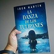 La danza de los tulipanes eBook: Martín, Ibon: Amazon.es: Tienda ...